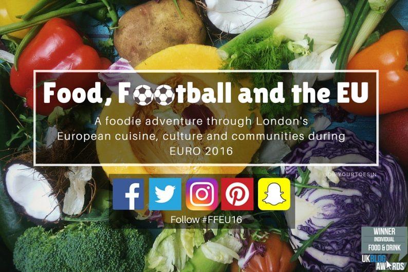 #FFEU16 Food, Football and EU | London | EURO2016
