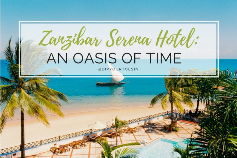 Zanzibar Serena Hotel An Oasis of Time