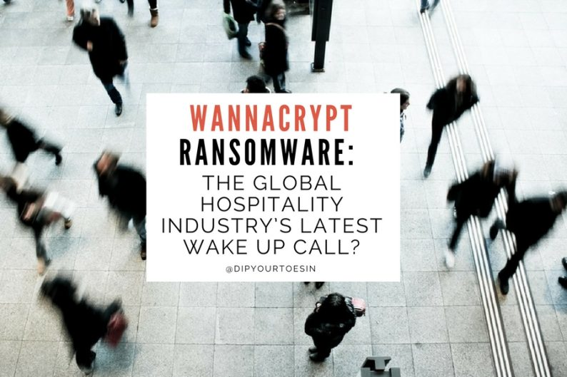 WannaCrypt Ransomware Hospitality Industry Implications