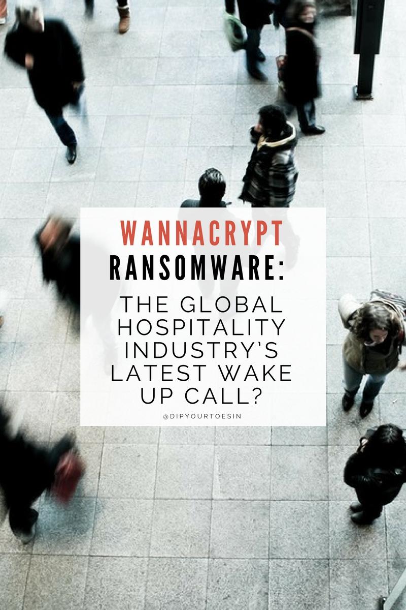 WannaCry Ransomware Hospitality Industry Implications